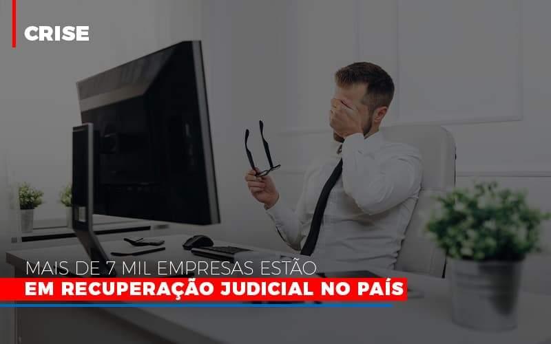 Mais De 7 Mil Empresas Estao Em Recuperacao Judicial No Pais Notícias E Artigos Contábeis Notícias E Artigos Contábeis No Rio De Janeiro   Rm Assessoria -