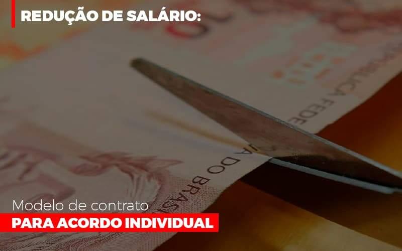 Reducao De Salario Modelo De Contrato Para Acordo Individual Notícias E Artigos Contábeis Notícias E Artigos Contábeis No Rio De Janeiro | Rm Assessoria -
