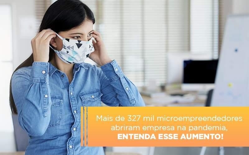 Mei Mais De 327 Mil Pessoas Aderiram Ao Regime Durante A Pandemia Notícias E Artigos Contábeis Notícias E Artigos Contábeis No Rio De Janeiro   Rm Assessoria -